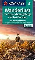 Wanderlust im Elbsandsteingebirge und bei Dresden: 100 malerische Pfade fuer Gipfelstuermer und Flachlandentdecker, GPX-Daten zum Download