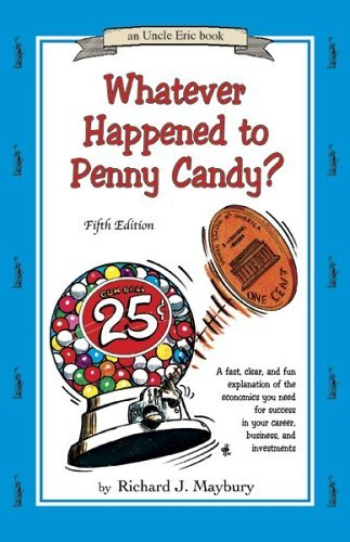 By Richard J. Maybury Whatever Happened to Penny Candy? A Fast, Clear, and Fun Explanation of the Economics You Need For S (5th Fifth Edition) [Paperback]
