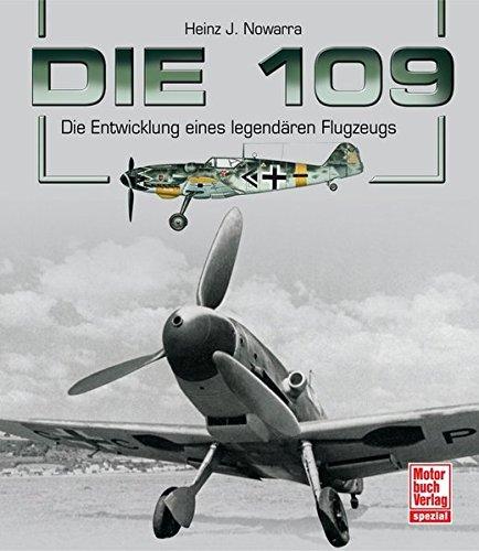 Die 109: Die Entwicklung eines legendären Flugzeugs