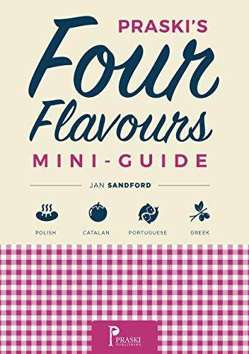 Praski's Four Flavours Mini-Guide (Praski's Mini Food...