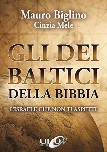 Gli dei baltici della Bibbia. L'Israele che non ti aspetti