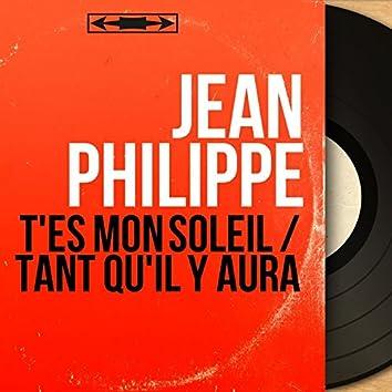T'es mon soleil / Tant qu'il y aura (feat. Jean Bouchety et son orchestre) [Mono Version]