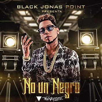 No Un Negro