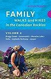 Family Walks and Hikes in the Canadian Rockies – Volume 2: Bragg Creek – Kananaskis – Moraine Lake – Yoho – Icefields Parkway – Jasper (English Edition)