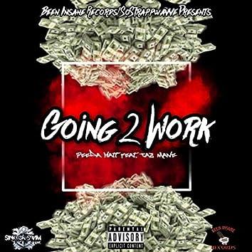 Going 2 Work (feat. Taz Mane)