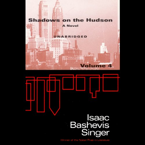 Shadows on the Hudson, Volume 4                   By:                                                                                                                                 Isaac Bashevis Singer                               Narrated by:                                                                                                                                 Theodore Bikel,                                                                                        Julie Harris,                                                                                        John Rubinstein                      Length: 5 hrs and 57 mins     1 rating     Overall 5.0
