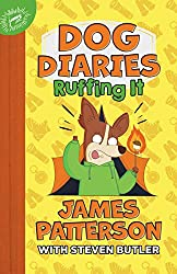 James Patterson's New Releases 2021 - Dog Diaries: Ruffing It