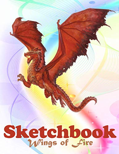 Wings of Fire Sketchbook: Great Gift for kids, Boys, Girls and Dragon Lover - 120 Blank Pages For Doodling - Notebook - Gifts For Kids - Sketching And Drawing ...