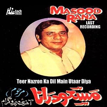 Teer Nazron Ka Dil Main Utaar Diya  (Last Recording)