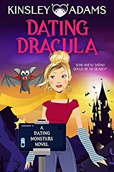 Dating Dracula: A Paranormal Chick Lit Novel (Dating Monsters Book 1) by [Kinsley Adams]