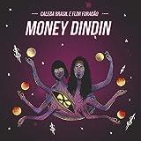 MONEY DINDIN [Explicit]