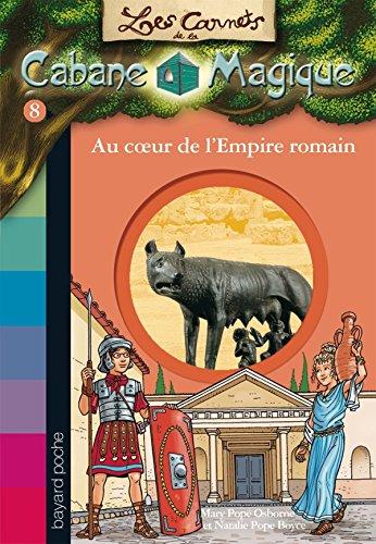 Les carnets de la cabane magique, Tome 08: Au coeur de l'empire romain