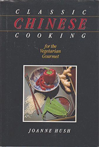 Classic Chinese Cooking for the Vegetarian Gourmet