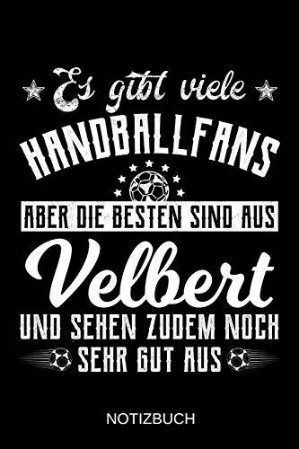 Es gibt viele Handballfans aber die besten sind aus Velbert und sehen zudem noch sehr gut aus: A5 Notizbuch | Liniert 120 Seiten | ... | Ostern | Vatertag | Muttertag | Namenstag