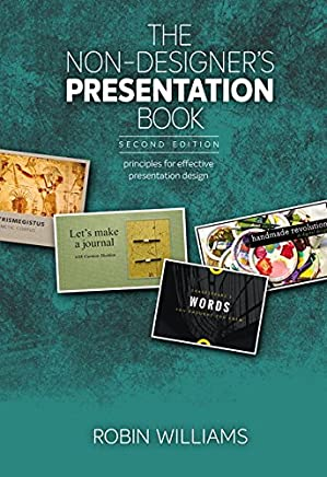 The Non-Designers Presentation Book: Principles for effective presentation design