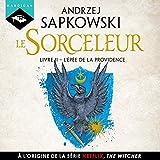 L'Épée de la providence - Sorceleur 2 - Format Téléchargement Audio - 14,99 €