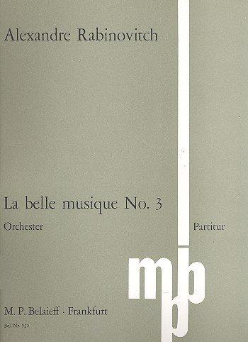 La belle musique No. 3: Orchester. Partitur.