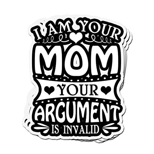 3 PCs Stickers I Am Your Mom Your Argument is Invalid 4 × 3 Inch Vinyl Die-Cut Decals for Laptop Window