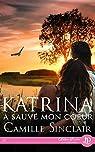 Katrina a sauvé mon coeur par Sinclair