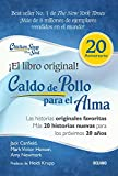 Caldo De Pollo Para El Alma/ Chicken Soup for the Soul: Las Historias Originales Favoritas...