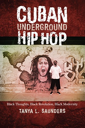 Compare Textbook Prices for Cuban Underground Hip Hop: Black Thoughts, Black Revolution, Black Modernity Latin American and Caribbean Arts and Culture Publication Initiative, Mellon Foundation  ISBN 9781477307700 by Saunders, Tanya L.