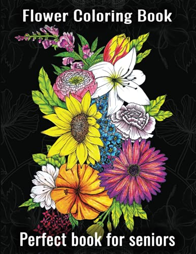 Flower Coloring Book For Adult: An Easy 50 Simple Large Print Flower Coloring...