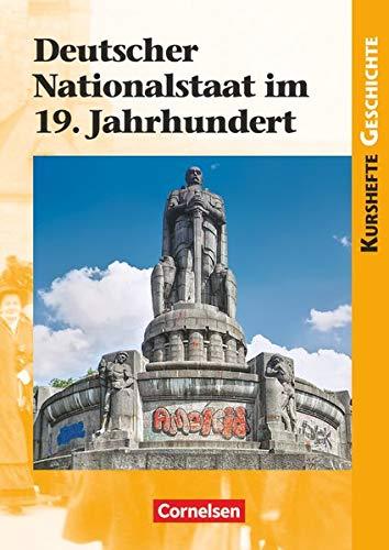 Kurshefte Geschichte - Allgemeine Ausgabe: Deutscher Nationalstaat im 19. Jahrhundert - Schülerbuch