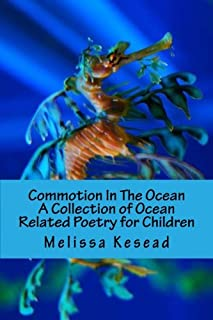 Commotion In The Ocean: A Collection of Ocean Related Poetry for Children