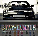 Stay Humble in Japanese Windshield Stance car Decal Decal Sticker - Oil Slick - 36'