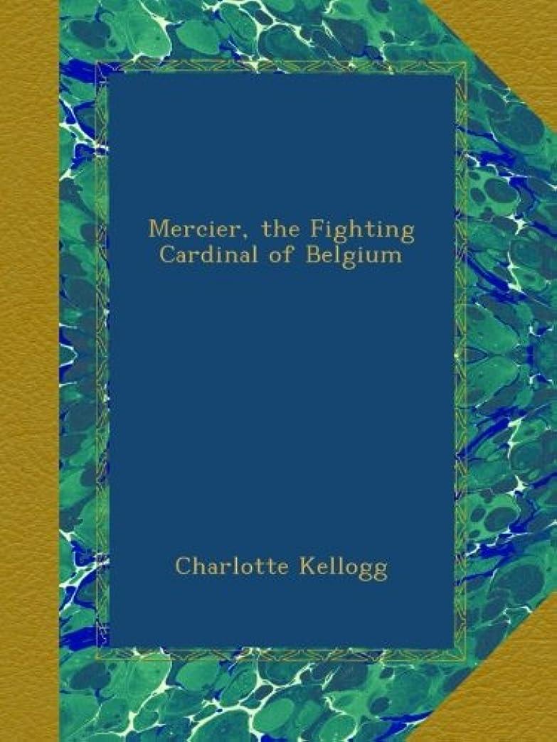 ギャング松明エミュレートするMercier, the Fighting Cardinal of Belgium