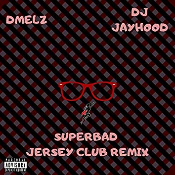 SuperBad (feat. DJ Jayhood)