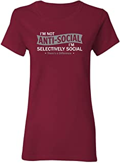 I'm not Anti-Social Sarcastic Graphic Novelty Cool Womens Funny T Shirt
