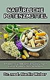 Natürliche Potenzmittel - Impotenz und Erektionsstörungen einfach und sicher beheben