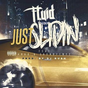 Just Slidin' (feat. 4rax & Shonuffnyc)