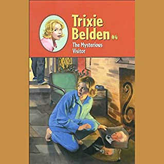 The Mysterious Visitor     Trixie Belden #4              By:                                                                                                                                 Julie Campbell                               Narrated by:                                                                                                                                 Ariadne Meyers                      Length: 5 hrs and 3 mins     59 ratings     Overall 4.5