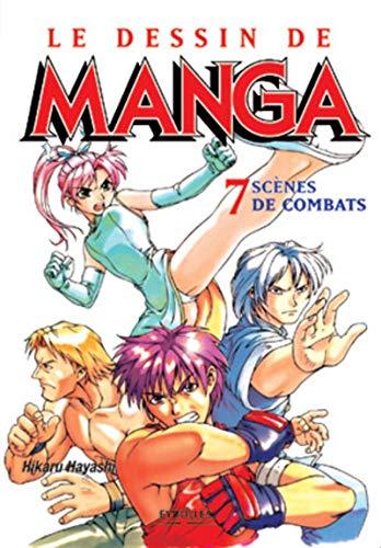 Le Dessin de Manga, tome 7 : Scènes de combats