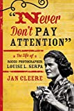 Never Don't Pay Attention: The Life of Rodeo Photographer Louise L. Serpa
