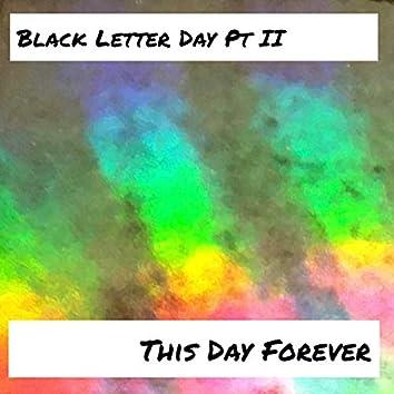 Black Letter Day (Pt. II)