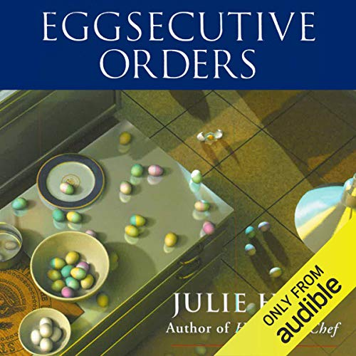 Eggsecutive Orders Audiobook By Julie Hyzy cover art