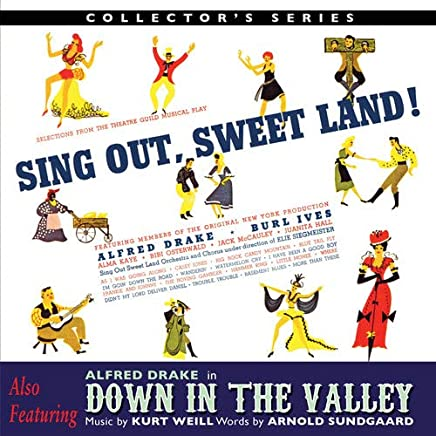 ORIGINAL BROADWAY CAST & ALFRED DRAKE - Sing Out Sweet Land / Down In The Valley Original Broadway Cast (2019) LEAK ALBUM