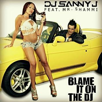 Blame It On the DJ