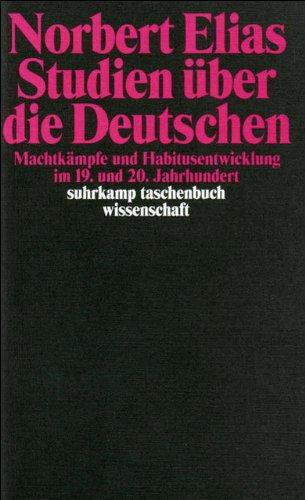 Studien über die Deutschen: Machtkämpfe und Habitusentwicklung im 19. und 20. Jahrhundert (suhrkamp taschenbuch wissenschaft)