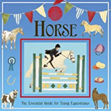 Horse: A Genuine and Authentic Guide: The Essential Guide for Young Equestrians (A Genuine and Moste Authentic Guide)