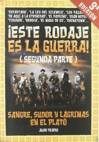 Este Rodaje Es La Guerra! Segunda Parte (Spanish Edition) by Juan Tejero