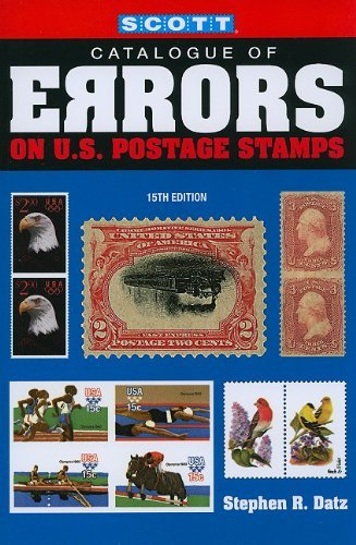Scott Catalogue of Errors on Us Postage Stamps by Stephen R. Datz (2010-03-01)