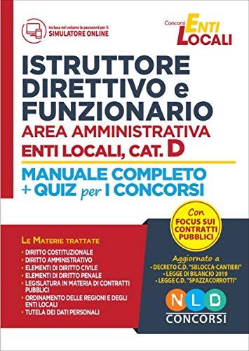 Istruttore direttivo e funzionario area amministrativa. Enti locali, categoria D. Manuale completo + quiz per i concorsi