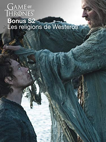 Bonus - Les religions de Westeros - Game of Thrones S2