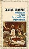 INTRODUCTION A L'ETUDE DE LA MEDECINE EXPERIMENTALE - Garnier-Flammarion, Collection GF, N°85