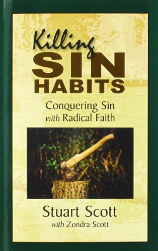 Killing Sin Habits: Conquering Sin with Radical Faith