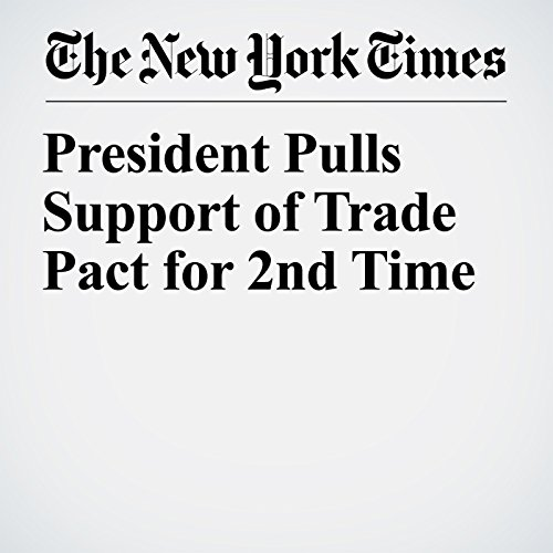 President Pulls Support of Trade Pact for 2nd Time copertina